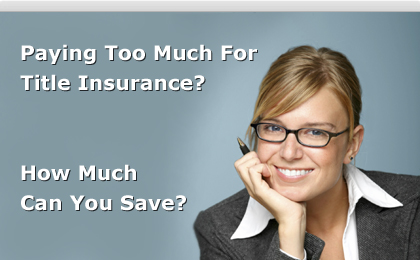 paying too much for title insurance How much can you save